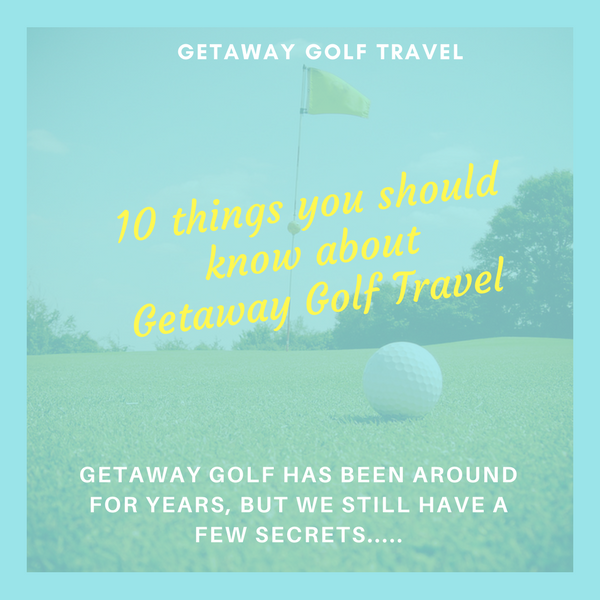 10 Things You Should Know About Getaway Golf